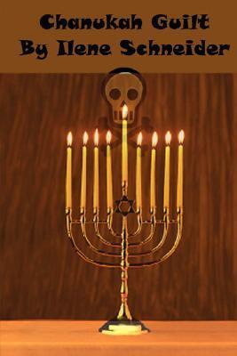 Chanukah Guilt by Ilene Schneider