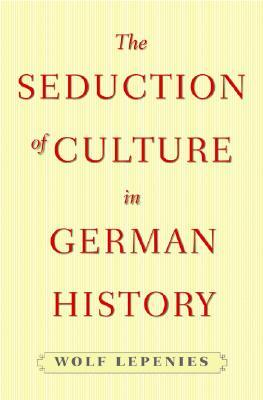 the-seduction-of-culture-in-german-history