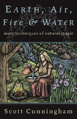 Earth, Air, Fire & Water by Scott Cunningham