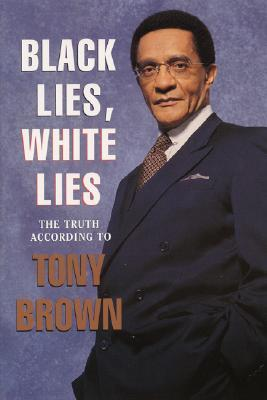 Black Lies, White Lies by Tony Brown