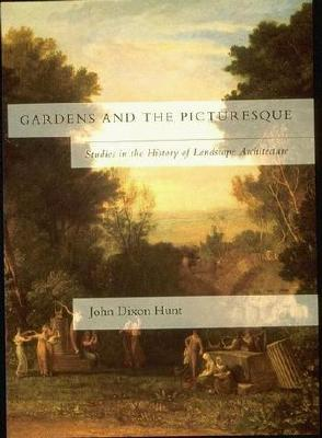 Gardens and the Picturesque: Studies in the History of Landscape Architecture