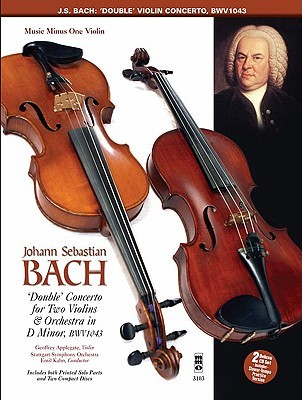 Music Minus One Violin: Bach Double Concerto In D Minor, BWV 1043