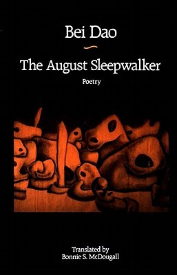The August Sleepwalker by Bei Dao
