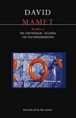 Plays 4: The Cryptogram / Oleanna / The Old Neighborhood