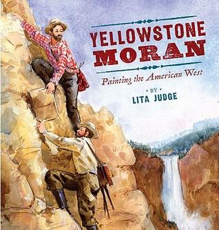 Yellowstone Moran by Lita Judge
