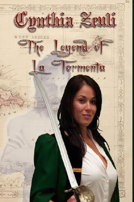 The Legend of La Tormenta by Cynthia Zeuli