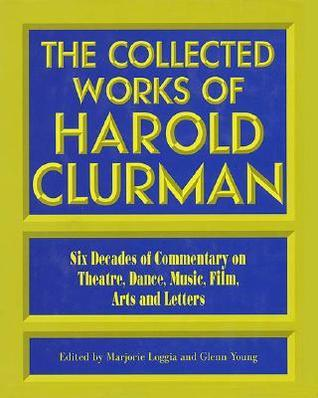 The Collected Works of Harold Clurman