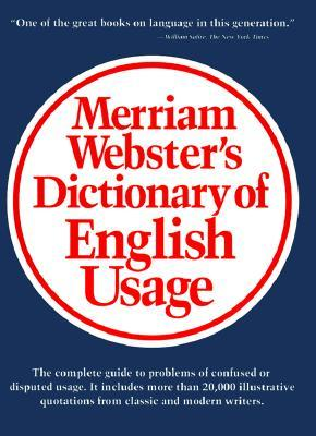 Merriam-Webster's Dictionary of English Usage Publisher: Merriam-Webster
