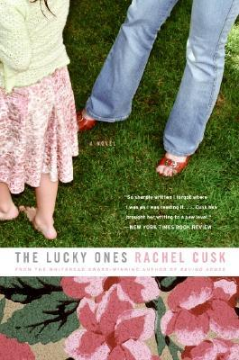 The Lucky Ones by Rachel Cusk