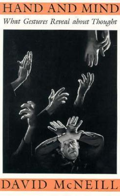 Hand and Mind: What Gestures Reveal about Thought