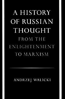 A History of Russian Thought: From the Enlightenment to Marxism