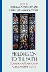 Holding on to the Faith: Confessional Traditions in American Christianity