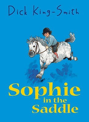 Sophie in the saddle sophie 4 by dick king smith fandeluxe Image collections
