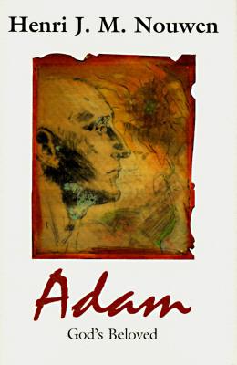 Adam by Henri J.M. Nouwen