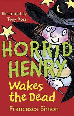 Horrid Henry Wakes The Dead