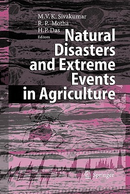 Natural Disasters and Extreme Events in Agriculture: Impacts and Mitigation