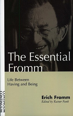 Life Between Having and Being by Erich Fromm
