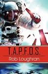 T.A.P.F.O.S. by Rob Loughran