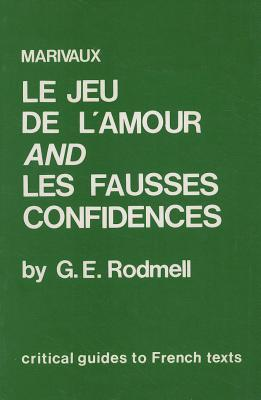 Marivaux: Le Jeu de L'Amour Et Du Hasard and Les Fausses Confidences