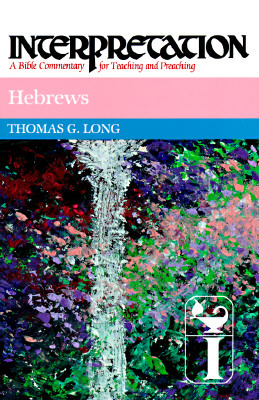 Hebrews by Thomas G. Long