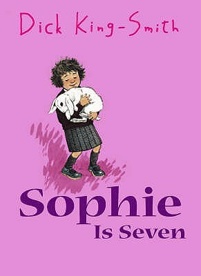 Sophie is seven sophie 5 by dick king smith 1087361 fandeluxe Choice Image