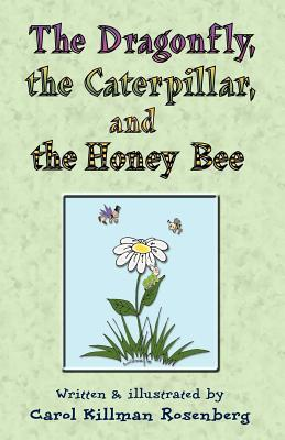 The Dragonfly, the Caterpillar, and the Honey Bee