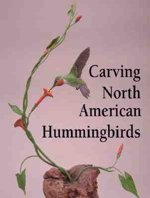Carving North American Hummingbirds & Their Habitat: Capturing Their Beauty in Wood