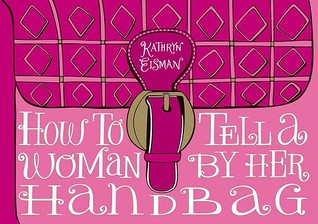How To Tell A Woman By Her Handbag