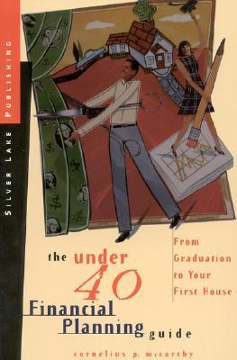 The Under 40 Financial Planning Guide: From Graduation to Your First House First Edition