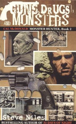 Guns, Drugs, and Monsters, Book 2: Cal McDonald, Monster Hunter