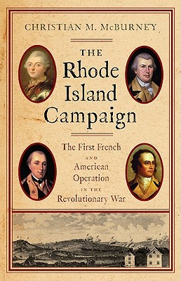 The Rhode Island Campaign The First French And American Operation In The Revolutionary War