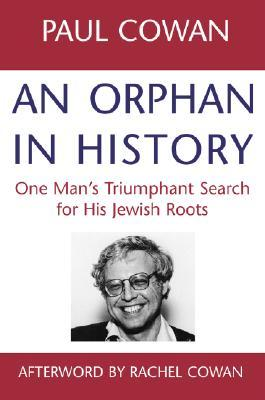 An Orphan in History by Paul Cowan