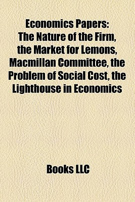 Economics Papers: The Nature of the Firm, the Market for Lemons, MacMillan Committee, the Problem of Social Cost, the Lighthouse in Econ