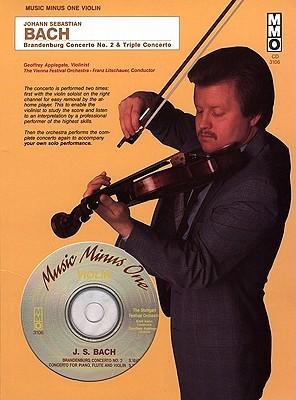 Music Minus One Violin: J.S. Bach Brandenburg Concerto No. 2; 'Triple' Concerto in A minor, BWV1044 (Book & CD)