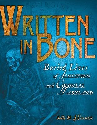 Written in Bone by Sally M. Walker