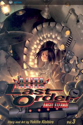 Battle Angel Alita - Last Order  by Yukito Kishiro