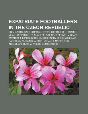 Expatriate Footballers in the Czech Republic: Edin D Eko, Dave Simpson, Steve Trittschuh, Ricardo Vilar, Kerem Bulut, Tijani Belaid