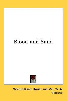 Blood and Sand by Vicente Blasco Ibáñez