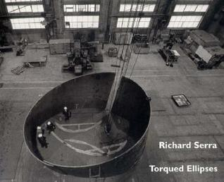 Richard Serra: Torqued Ellipses : Dia Center for the Arts, New York