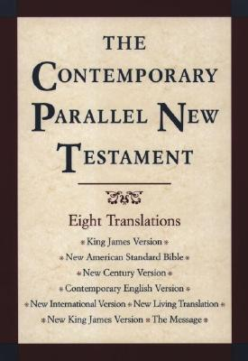 The Contemporary parallel New Testament  by Anonymous