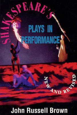 Shakespeare's Plays In Performance (Applause Acting Series)