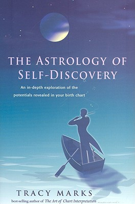 The Astrology of Self-Discovery by Tracy  Marks