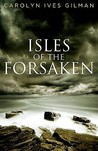 Isles of the Forsaken (Isles of the Forsaken, #1)