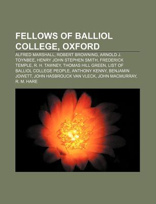 Fellows of Balliol College, Oxford: Alfred Marshall, Robert Browning, Arnold J. Toynbee, Henry John Stephen Smith, Frederick Temple