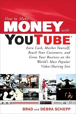 How to Make Money with Youtube by Brad Schepp