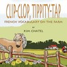 Clip-Clop, Tippity-Tap French Vocabulary on the Farm