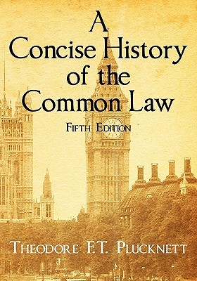 A Concise History of the Common Law. Fifth Edition.