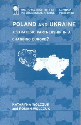 Poland and Ukraine: A Strategic Partnership in a Changing Europe?
