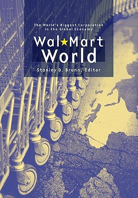 wal-mart-world-the-world-s-biggest-corporation-in-the-global-economy