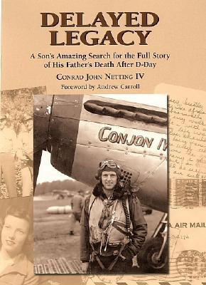 Delayed Legacy by Conrad John Netting IV